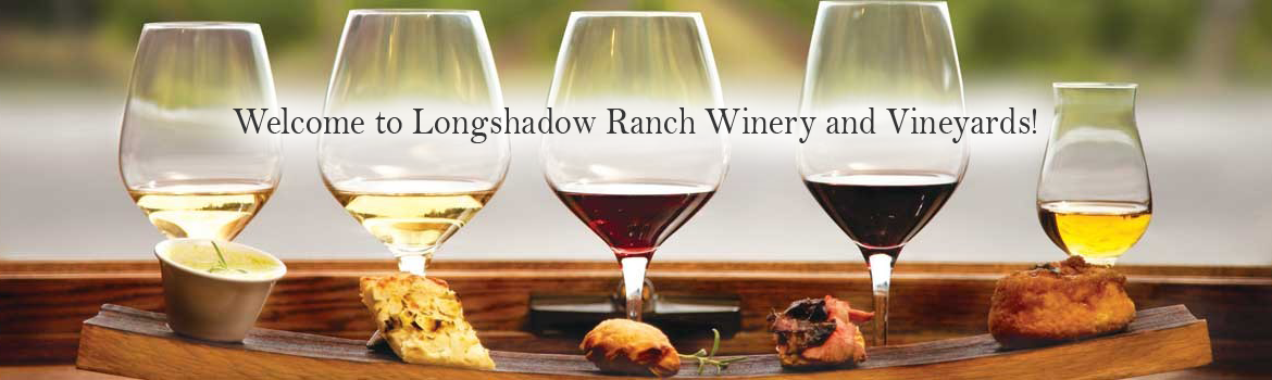 Welcome to Longshadow Ranch Winery and Vineyards!